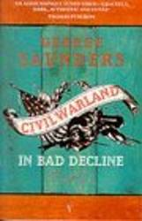 Civil WarLand in Bad Decline short stories book by George Saunders